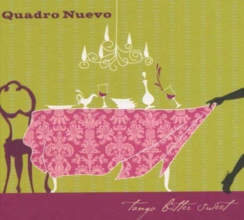 Bild 1: Quadro Nuevo, Tango bitter sweet (2006)