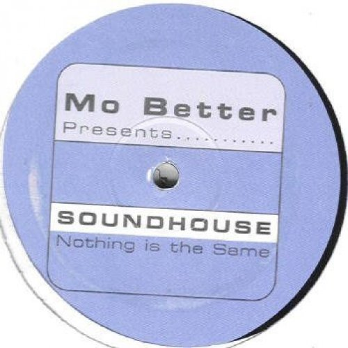 Bild 1: Soundhouse, Nothing is the same (Mo Better presents..)