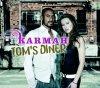 Karmah, Tom's diner (2006)