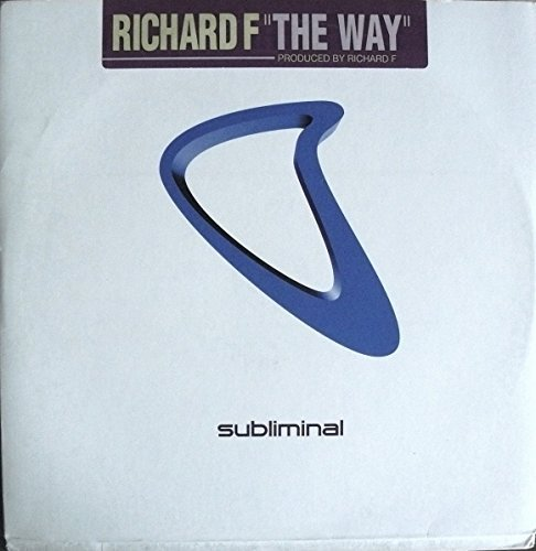 Bild 1: Richard F., Way (Orig./Harder, faster, louder Mixes, 2001, US)