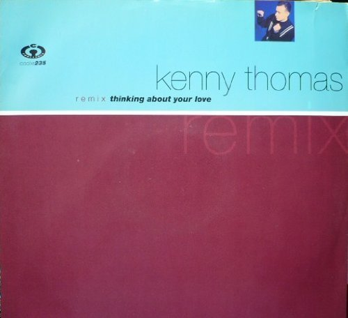 Bild 1: Kenny Thomas, Thinking about your love (Remix, 1991)