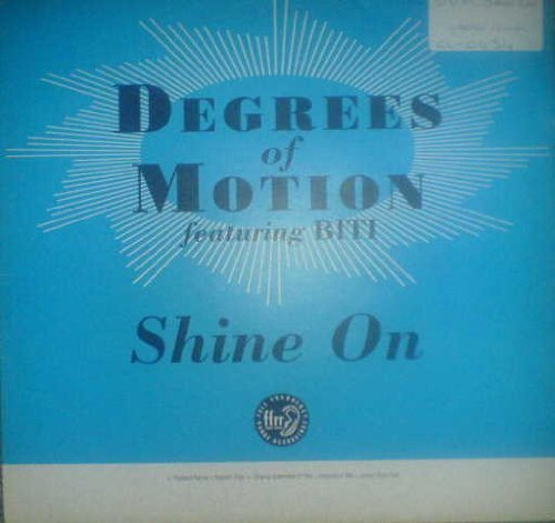 Bild 1: Degrees of Motion, Shine on (Radiant Remix/Dub/Orig. Ext. LP/Inspiration Mixes/Junior Style Dub, 1994, feat. Biti)