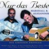 Marshall & Alexander, Nur das Beste-Die grossen Erfolge (15 tracks)