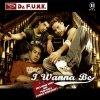 Da F.u.n.k., I wanna be (2005)