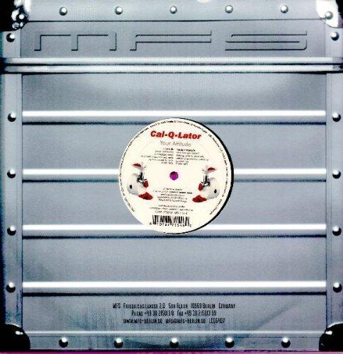 Bild 2: Cal-Q-Lator, Your attitude (Microglobe Remix, 2001)