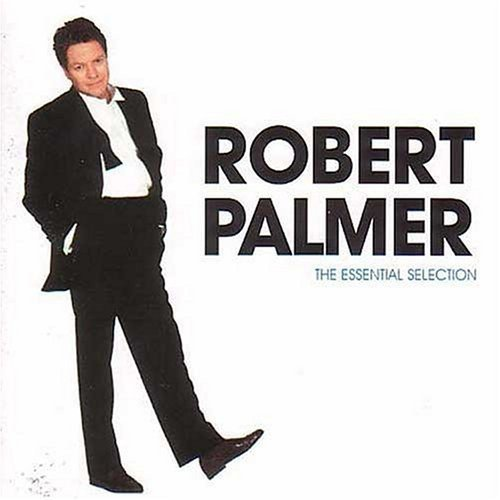 Bild 1: Robert Palmer, Essential selection (14 tracks, 2000, EMI Gold)