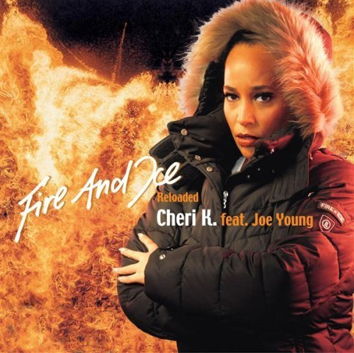 Bild 1: Cheri K., Fire and ice-reloaded (3 versions, 2006, feat. Joe Young; Marietta-cover version)