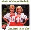 Maria und Margot Hellwig, Das Leben ist ein Lied (1998)