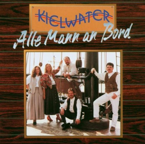 Bild 1: Kielwater, Alle Mann an Bord (compilation, 15 tracks, 1997)