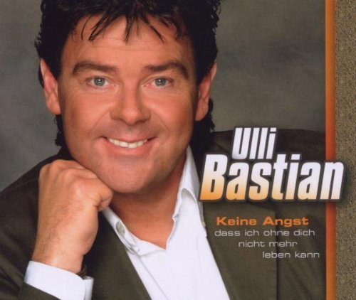Bild 1: Ulli Bastian, Keine Angst.. (2006)