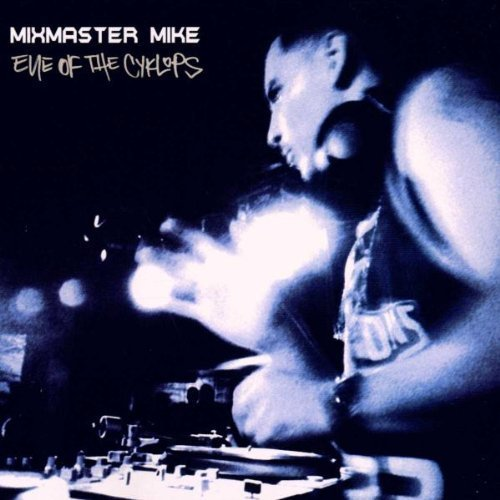Bild 1: Mixmaster Mike, Eye of the cyklops (2000)