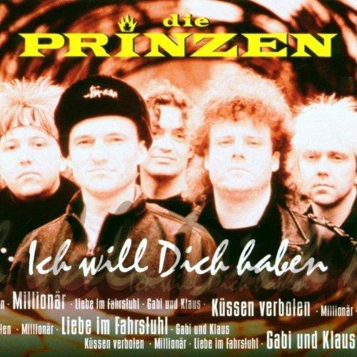 Bild 1: Die Prinzen, Ich will dich haben (compilation, 16 tracks, 1991-96/2000)