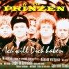 Die Prinzen, Ich will dich haben (compilation, 16 tracks, 1991-96/2000)
