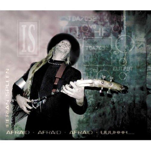 Bild 1: Iberian Spleen, Afraid afraid afraid uuuhhh... (5 tracks, 2001)