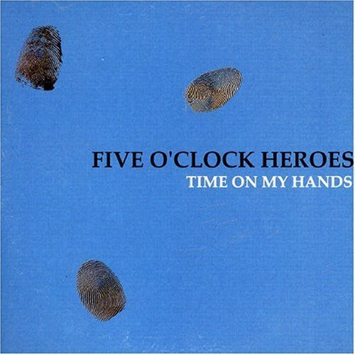 Bild 1: Five O'Clock Heroes, Time on my hands (2006, cardsleeve)