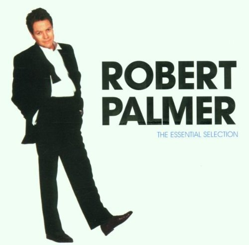 Bild 1: Robert Palmer, Essential selection (14 tracks, 2000, Disky)
