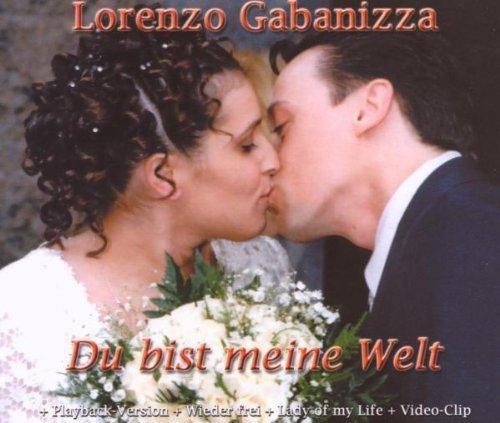Bild 1: Lorenzo Gabanizza, Du bist meine Welt (2007)