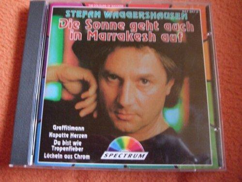 Bild 1: Stefan Waggershausen, Die Sonne geht auch in Marrakesh auf (compilation, 12 tracks, 1985-87/90)
