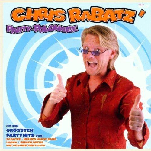 Bild 1: Chris Rabatz, Party Polonaise (v.a., 36 tracks: Jan Wayne, Sylver, Righeira, Scooter..)