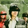 Shine, Rock n roll with a little bit of style (2004)