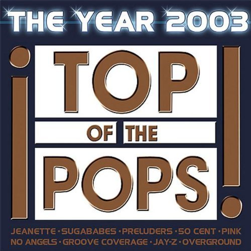 Фото 1: Top of the Pops 2003-The Year (41 tracks,), Sugababes, 50 Cent, Fatman Scoop, Kate Ryan, Melanie Thornton, Yvonne Catterfeld, Nena & Kim Wilde, Wolfsheim..
