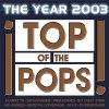 Top of the Pops 2003-The Year (41 tracks,), Sugababes, 50 Cent, Fatman Scoop, Kate Ryan, Melanie Thornton, Yvonne Catterfeld, Nena & Kim Wilde, Wolfsheim..