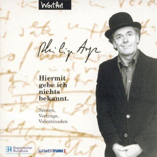 Bild 1: Philip Arp, Hiermit gebe ich nichts bekannt (20 tracks, 1971-86)