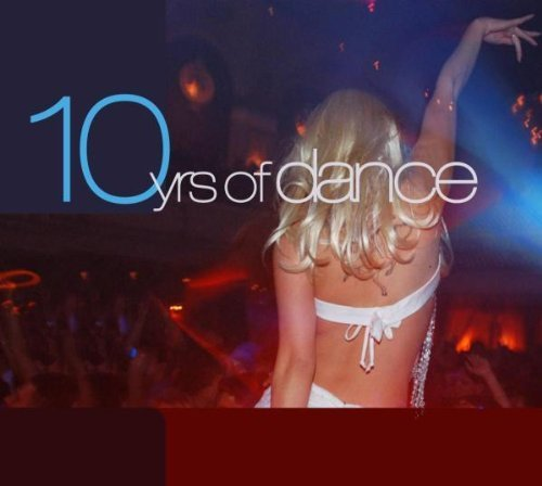 Bild 1: 10 Yrs of Dance (30 tracks, 2005), Axwell, Maurice Josuah ft. Liquid Soul, Paraiso, William Rosario, Osio, George Morel & Brian Bristol..