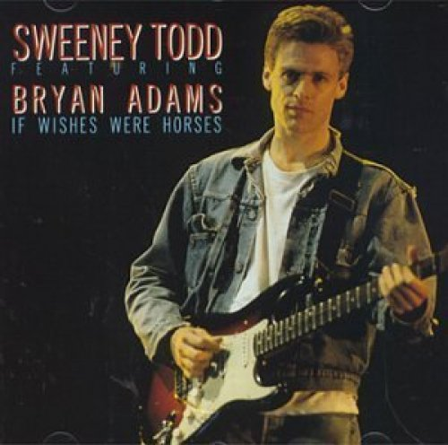 Bild 1: Bryan Adams, If wishes were horses (1977/91, UK, feat. by Sweeney Todd)