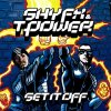 Shy FX, Set it off (2002, & T Power)