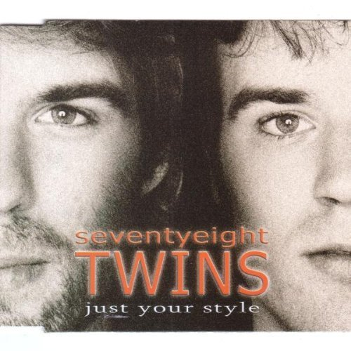 Bild 1: Seventyeight Twins, Just your style/King without a crown (2005)