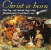 Christ is born (15 tracks), Doris Day, Judy Garland, Bing Crosby, Mahalia Jackson, Frank Sinatra, The Golden Gate Quartet..