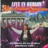 Kastelruther Spatzen, Live in Berlin-Die stärksten Hits aus 10 Jahren-Folge 1 (19 tracks, 1996)