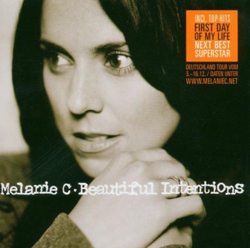 Bild 1: Melanie C, Beautiful intentions (2005, incl. 'First day of my life')