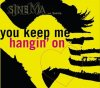 Sinema, Keep me hangin' on (2003)