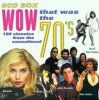 Wow that was the 70's (128 tracks, 8CD-Box), Don McLean, Ike & Tina Turner, The Hollies, David Dundas, Pilot, Fischer Z, Harpo.
