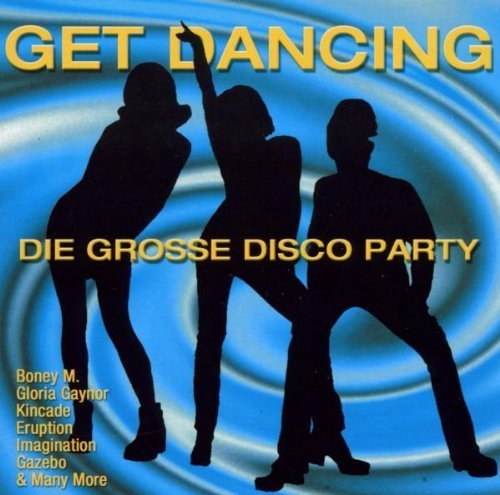 Bild 1: Get Dancing: Die grosse Disco Party (30 tracks, BMG), David Christie, George McCrae, Disco Tex & The Sex-O-Lettes, Hot Butter, Kano, Gazebo..