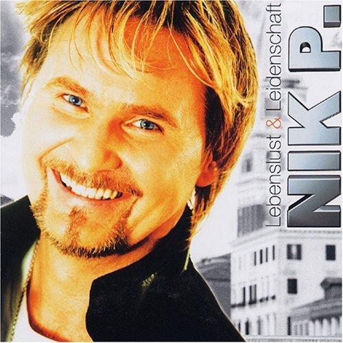 Bild 1: Nik P., Lebenslust & Leidenschaft (2006)