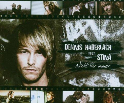 Bild 1: Dennis Haberlach, Nicht für immer (2007, feat. Stina)