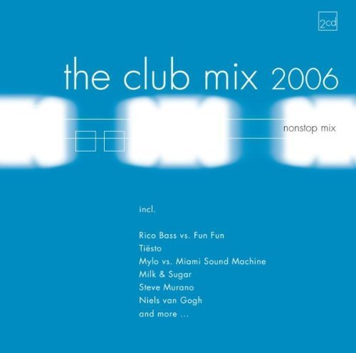 Bild 1: Club Mix 2006 (#zyx81798), Steve Murano, Rico Bass vs. Fun Fun, Niels de Vries, Klubbdriver, DJ Dean, Tiësto, ATB, Yves Deruyter..