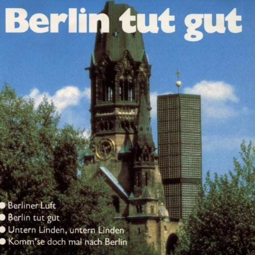 Bild 1: Berlin tut gut (25 tracks), Rosemarie Moogk, Ruth Zillger, Anita Trautvetter, Hilde Krämer, Charlotte Dahl, Jean Löhe..