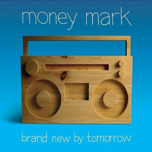 Bild 1: Money Mark, Brand new by tomorrow (2006, digi)