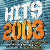 Hits 2003 (20 tracks, F), Diam's, One T, Beyoncé, Yannick Noah, Leslie, Lorie, Stacie Orrico, Benny Benassi pres. 'The Biz', Thierry Amiel..