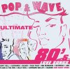 Pop & Wave-Ultimate 80's Love Songs (SonyBMG), Ultravox, Soft Cell, Kajagoogoo with Limahl, Black, Billy Idol, King, Nik Kershaw, Gazebo..