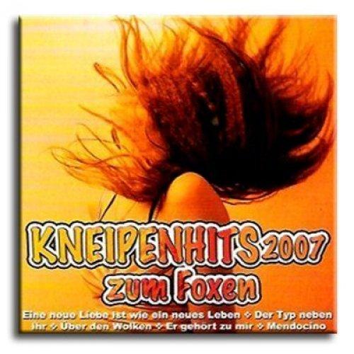 Bild 1: Kneipenhits 2007 zum Foxen (15 tracks), Jrgen Marcus, Marco Klose, Angela Dupree, Mirco Andreè, Philipp Engel, Tina Rainford..