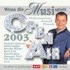 Wenn die Musi spielt-Open Air 2003 (ORF/ZDF/SF), Nockalm Quintett, Claudia Jung, Schürzenjäger, Geschwister Hofmann, Monika Martin, Hansi Hinterseer..