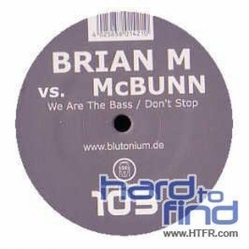 Bild 1: Brian M, We are the bass/Don't stop (2006)