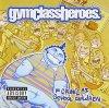 Gym Class Heroes, As cruel as school children (2006)