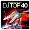 DJ Top 40 Vol. 14 (2005), Scooter, Vinylshakers, Starsplash, ATB, Heiko & Maiko, Aventura, Sunset Strippers..