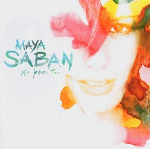 Bild 1: Maya Saban, Mit jedem Ton (2005)